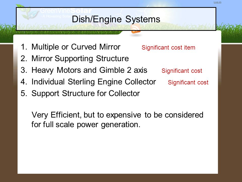 Dish/Engine Systems Multiple or Curved Mirror Significant cost item