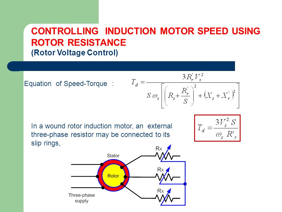 CONTROLLING INDUCTION MOTOR SPEED USING ROTOR RESISTANCE