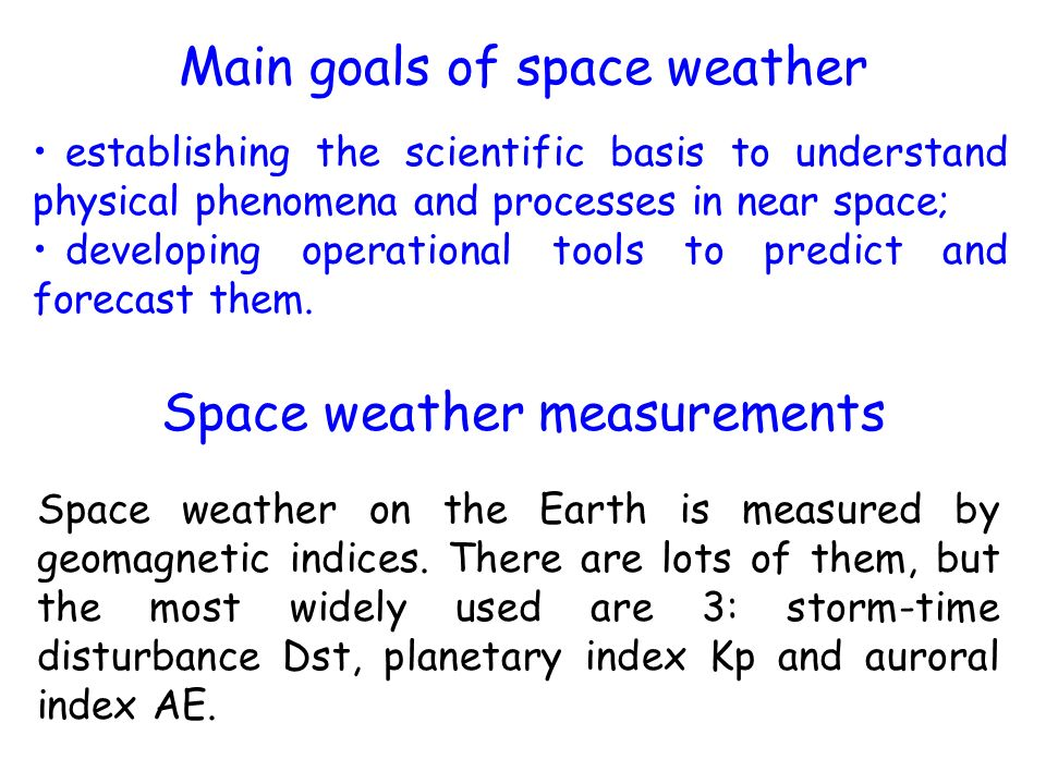 Main goals of space weather