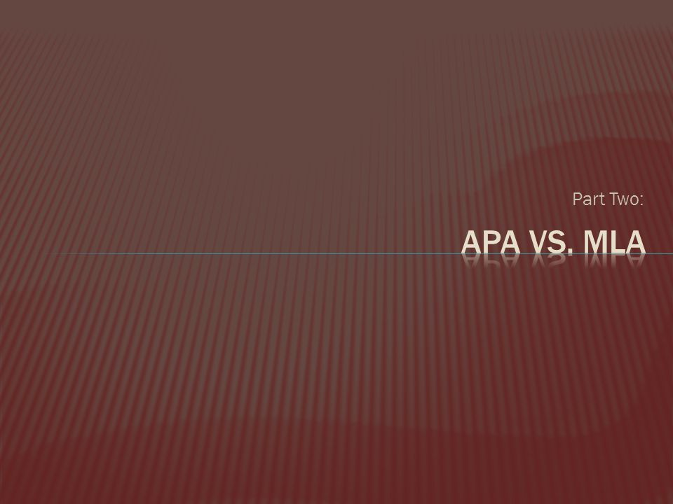 Part Two: Apa vs. mla