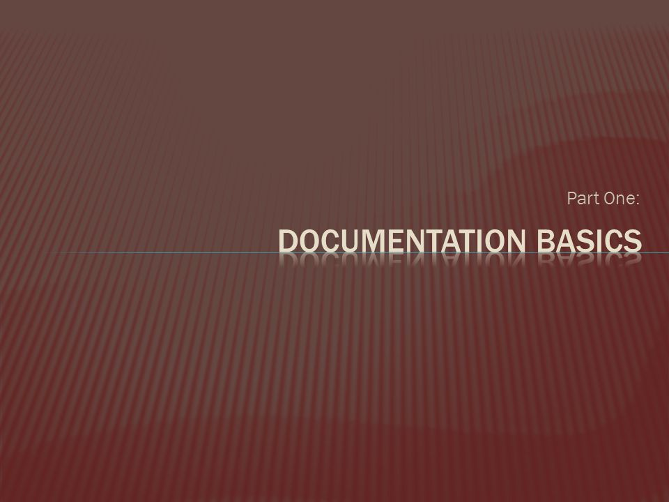 Part One: Documentation Basics