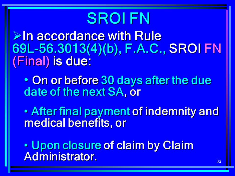 SROI FN In accordance with Rule 69L-56.3013(4)(b), F.A.C., SROI FN (Final) is due: