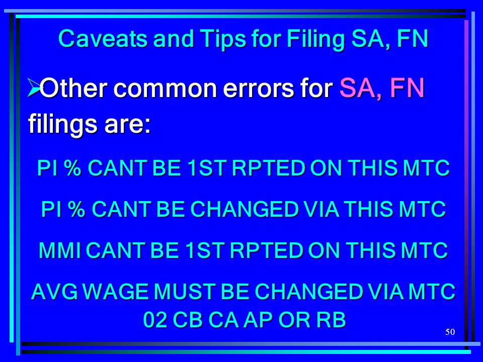 Other common errors for SA, FN filings are:
