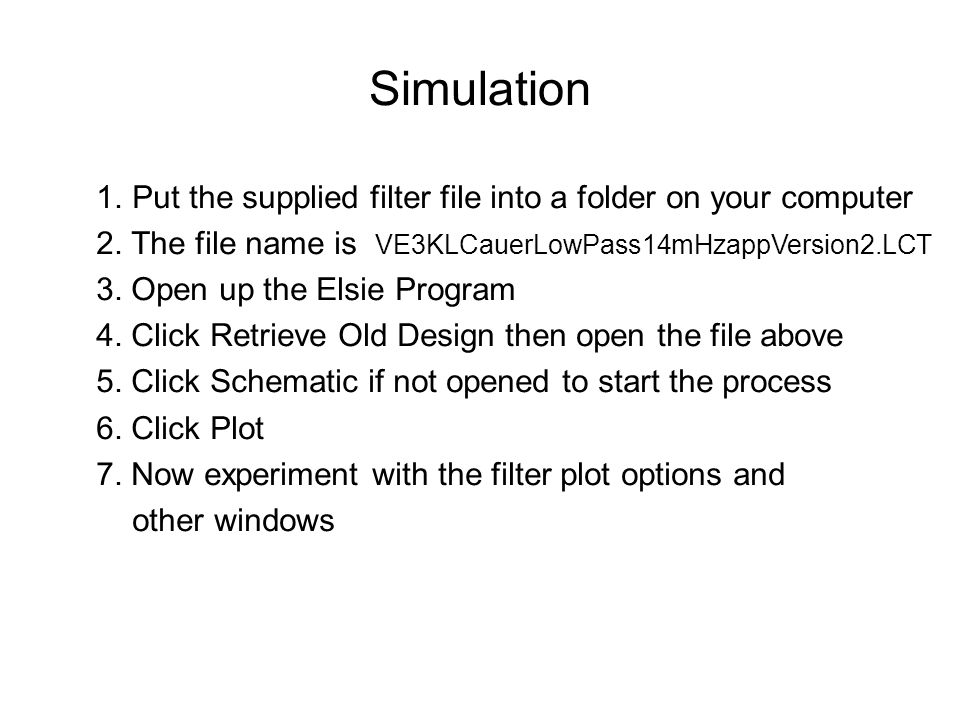 Simulation Put the supplied filter file into a folder on your computer