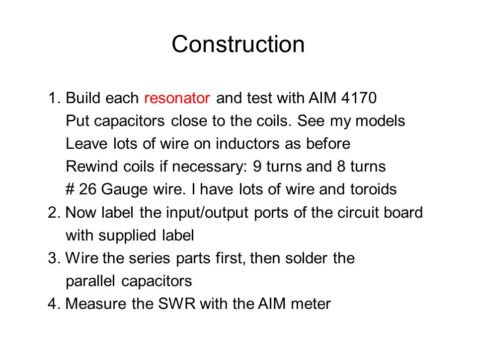 Construction Build each resonator and test with AIM 4170