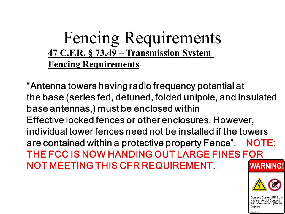Fencing Requirements 47 C.F.R. § 73.49 – Transmission System