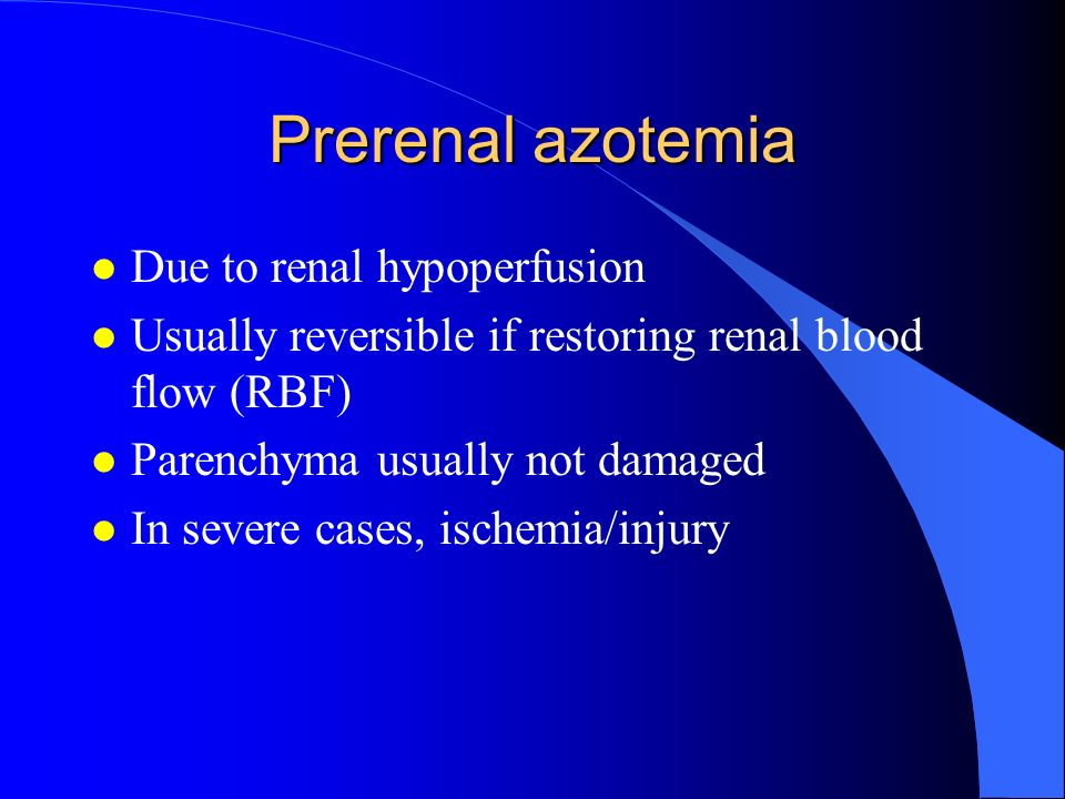 Prerenal azotemia Due to renal hypoperfusion