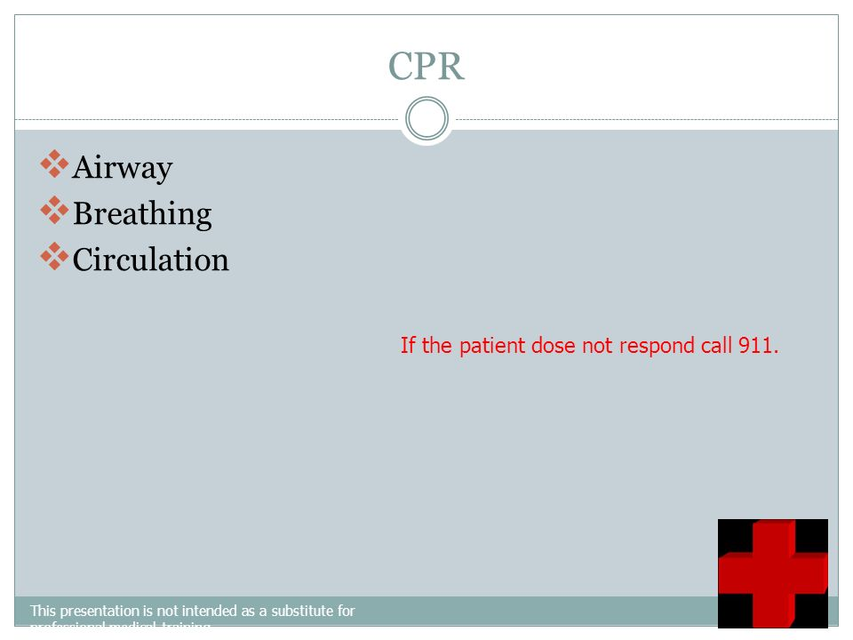 If the patient dose not respond call 911.
