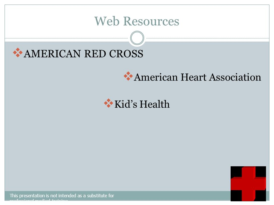Web Resources AMERICAN RED CROSS American Heart Association