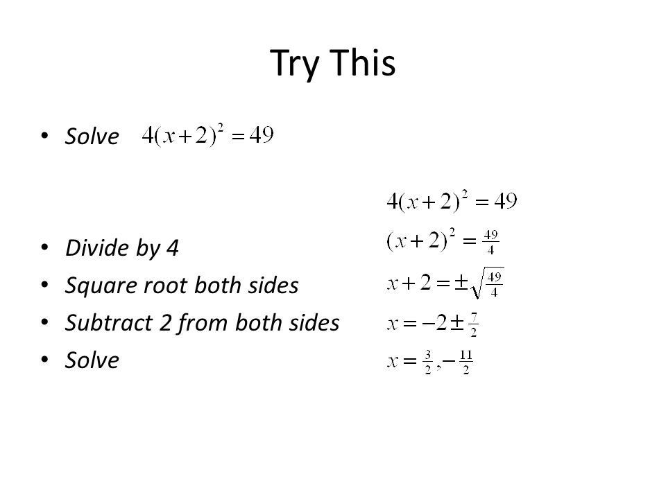 Try This Solve Divide by 4 Square root both sides