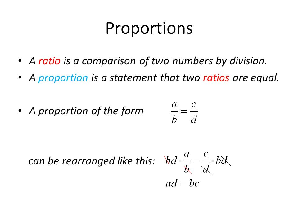 Proportions A ratio is a comparison of two numbers by division.