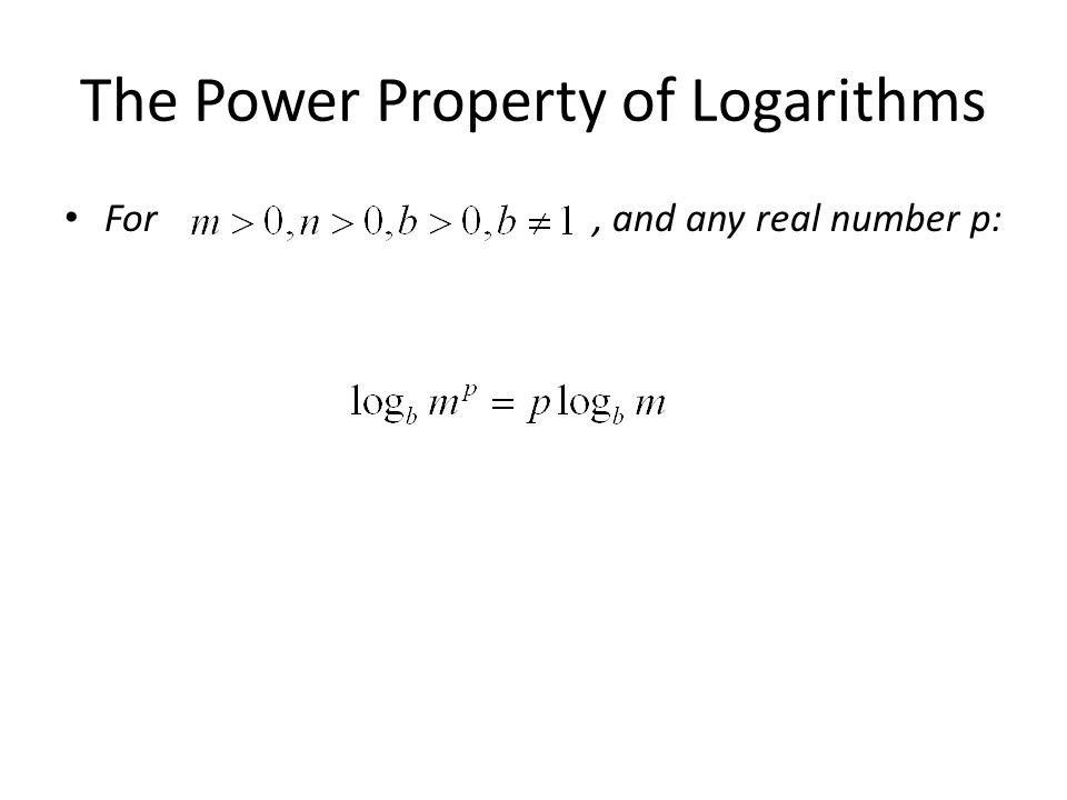 The Power Property of Logarithms