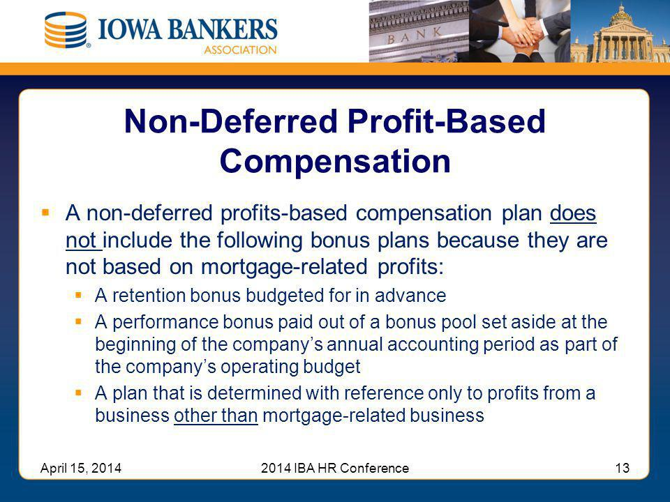 Non-Deferred Profit-Based Compensation
