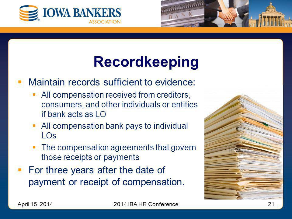 Recordkeeping Maintain records sufficient to evidence: