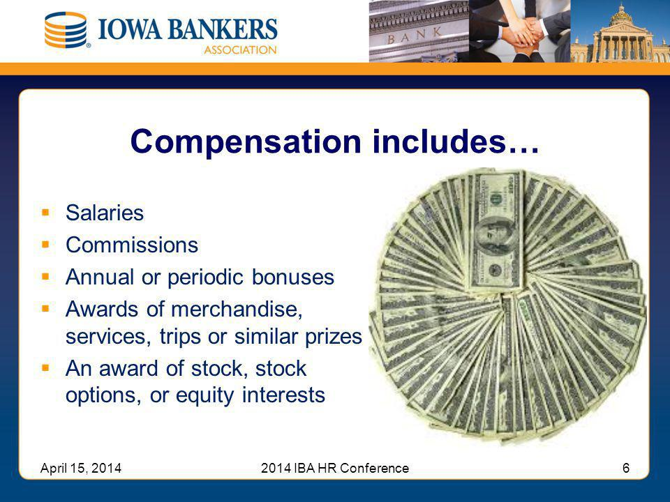 Compensation includes…