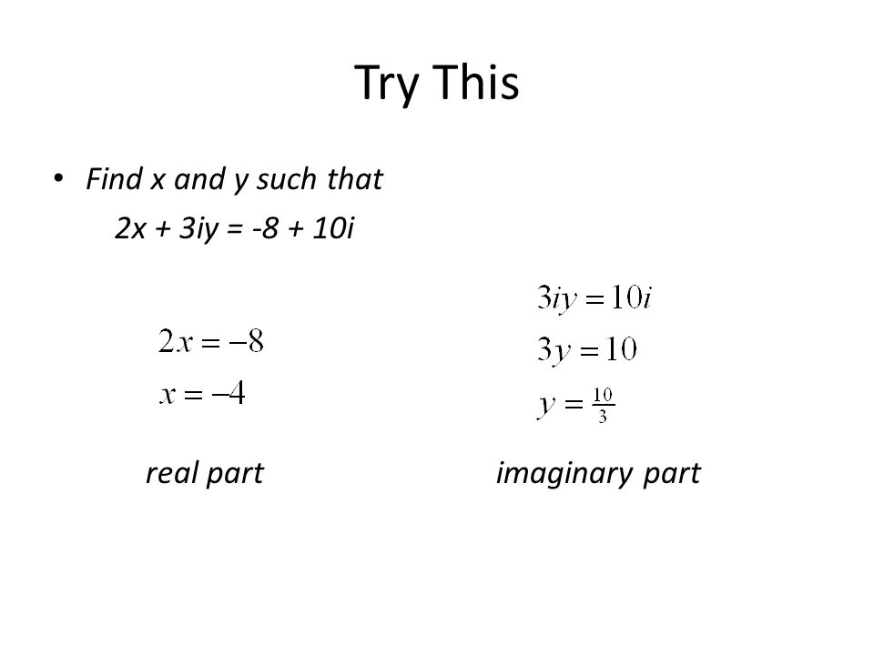 Try This Find x and y such that 2x + 3iy = i