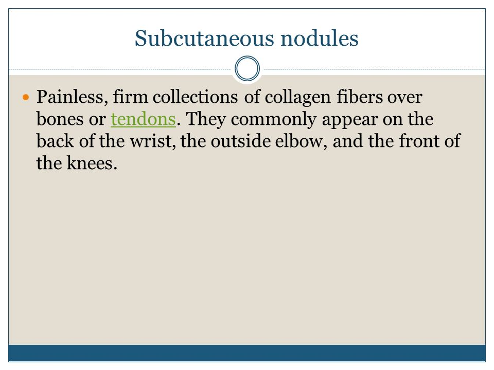 Subcutaneous nodules