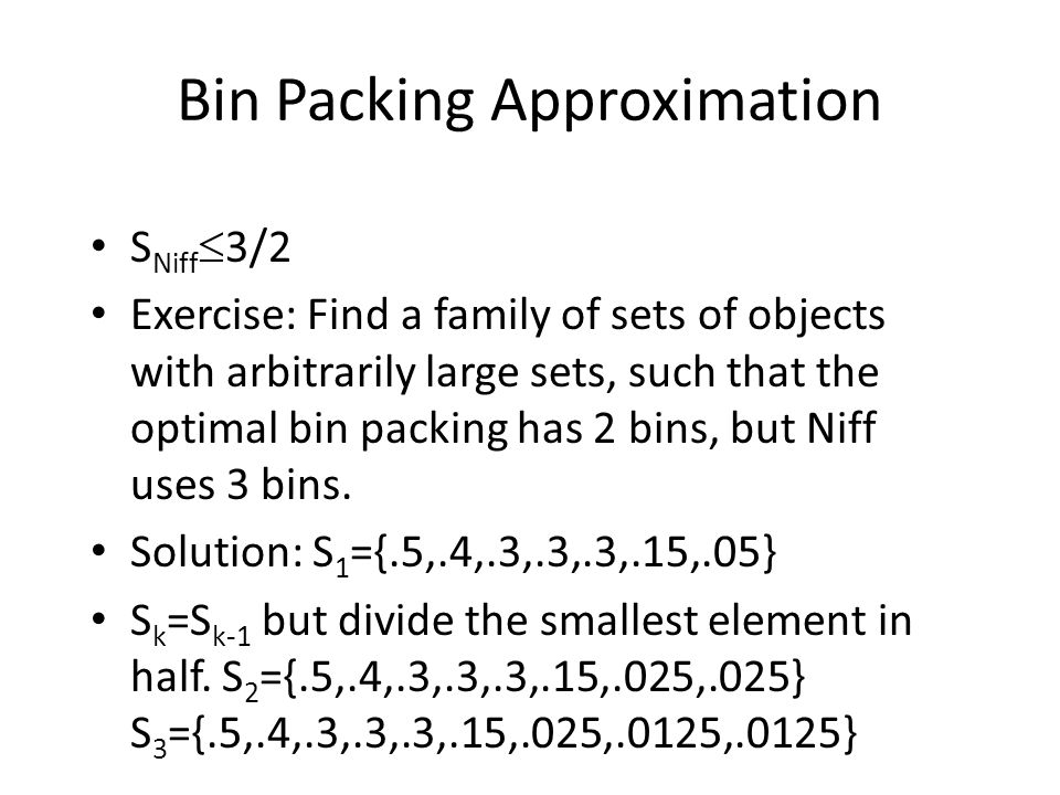 Bin Packing Approximation