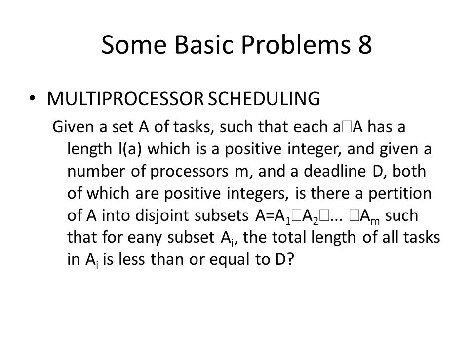 Some Basic Problems 8 MULTIPROCESSOR SCHEDULING