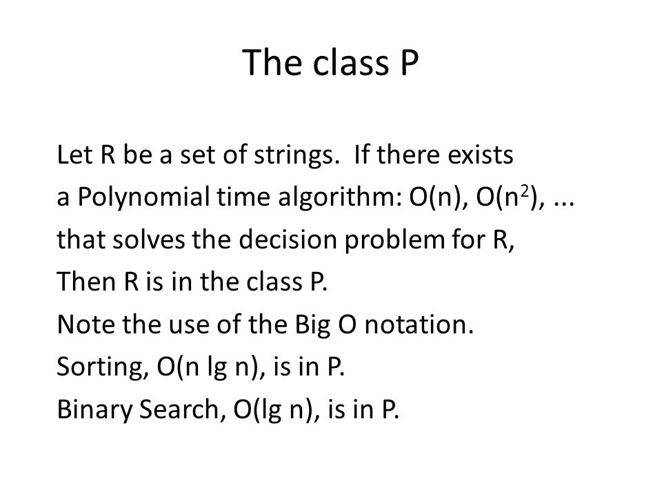 The class P Let R be a set of strings. If there exists
