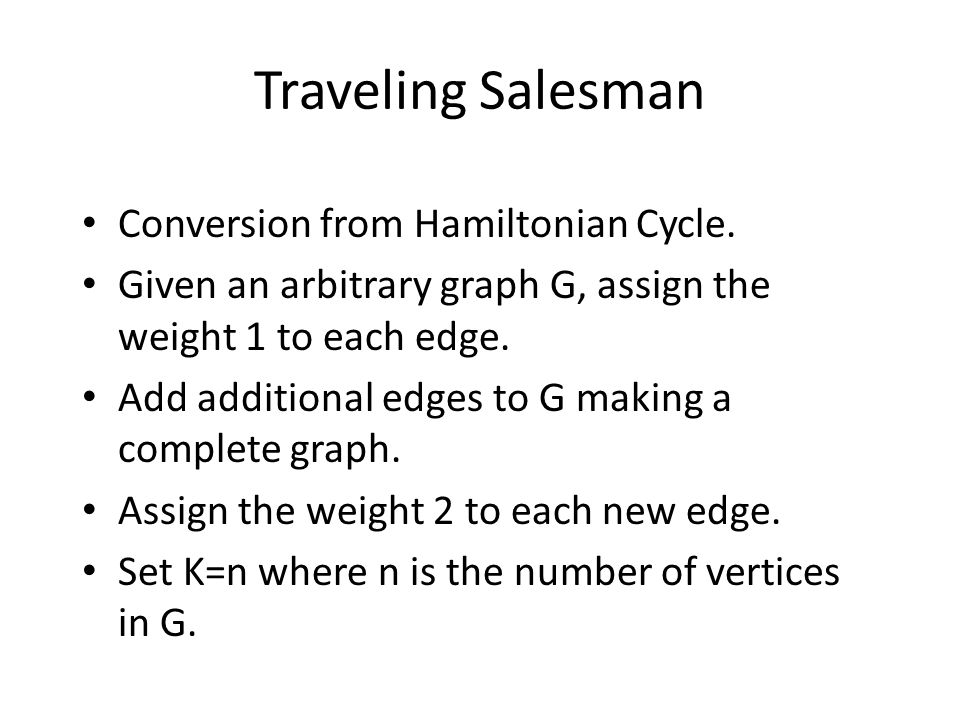 Traveling Salesman Conversion from Hamiltonian Cycle.