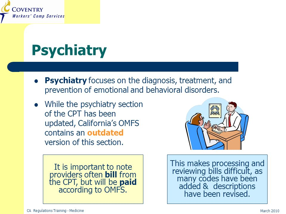 Psychiatry Psychiatry focuses on the diagnosis, treatment, and prevention of emotional and behavioral disorders.