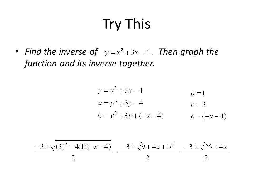 Try This Find the inverse of .