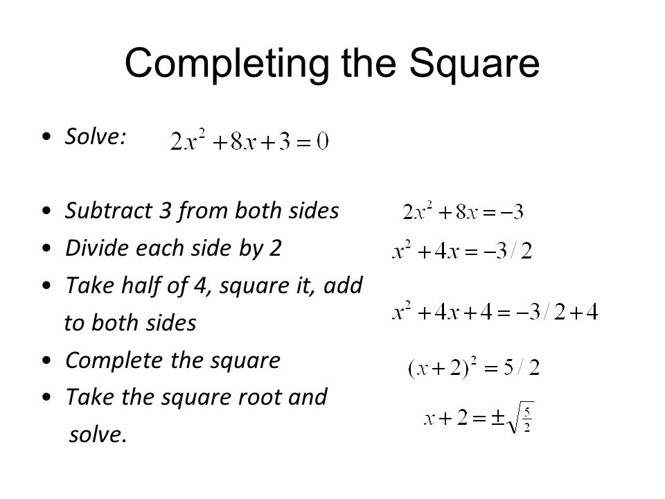 Completing the Square Solve: Subtract 3 from both sides