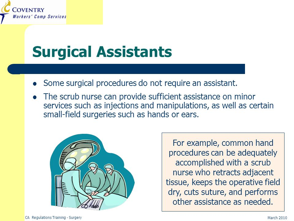 Surgical Assistants Some surgical procedures do not require an assistant.