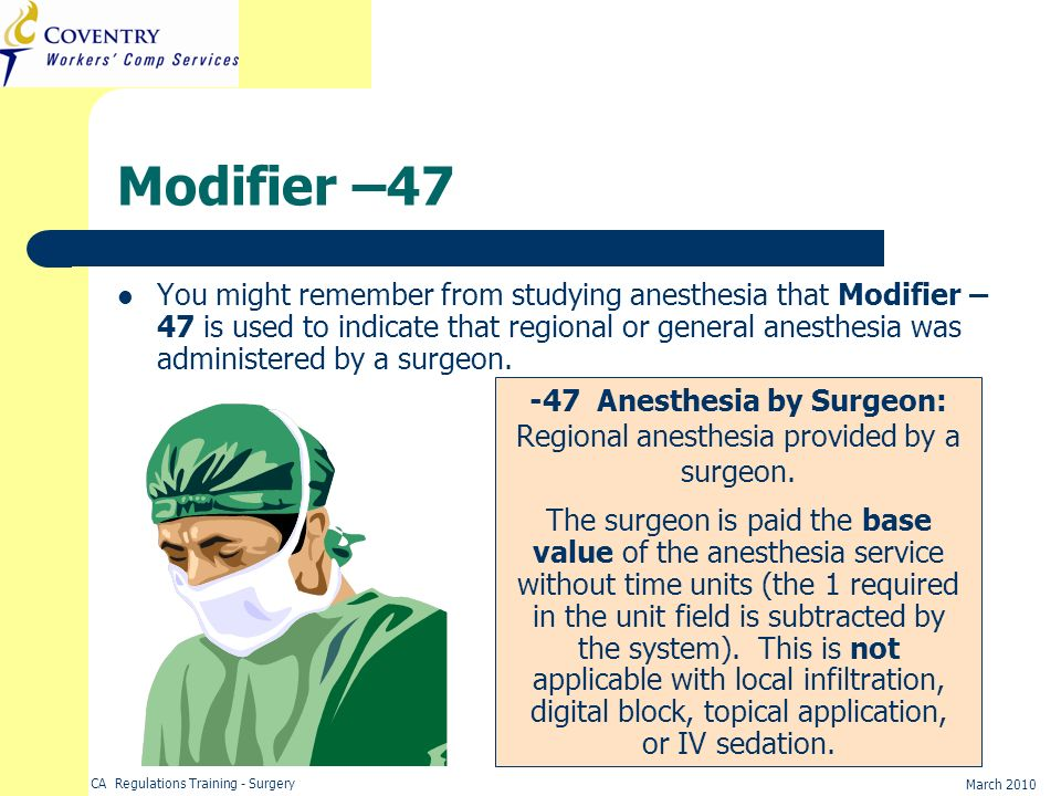 -47 Anesthesia by Surgeon: Regional anesthesia provided by a surgeon.