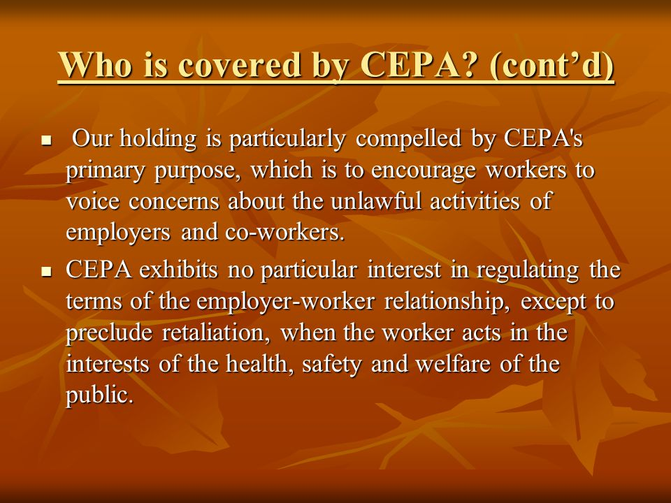 Who is covered by CEPA (cont'd)