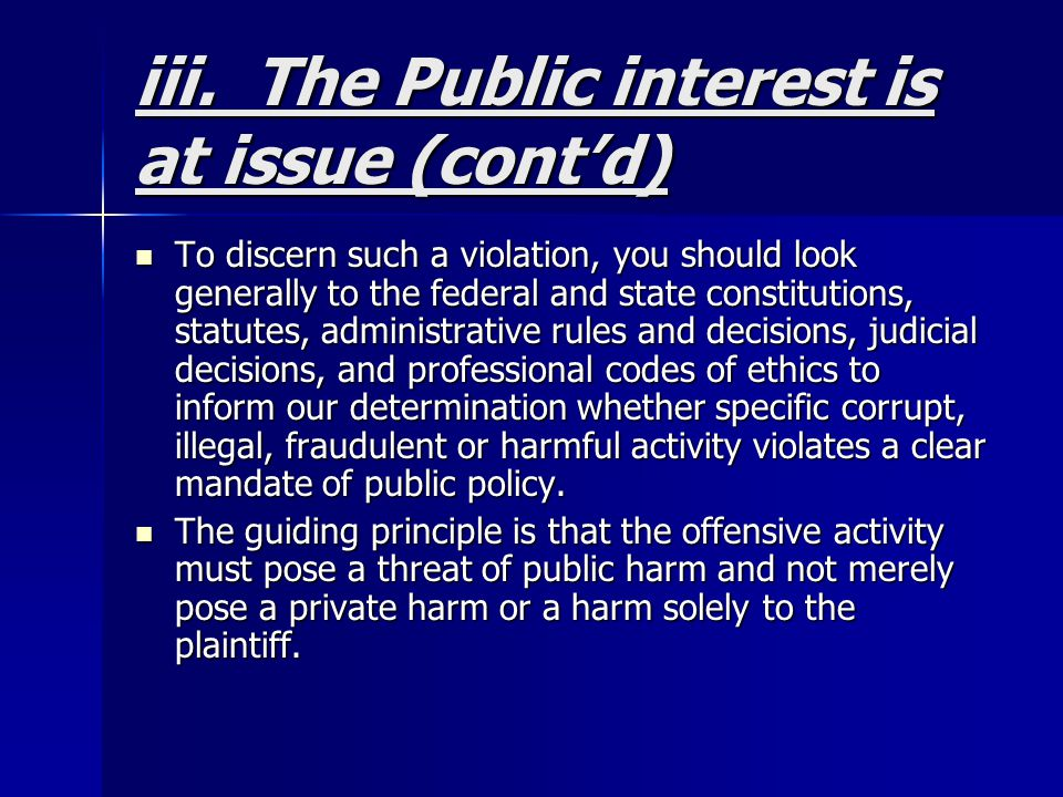 iii. The Public interest is at issue (cont'd)