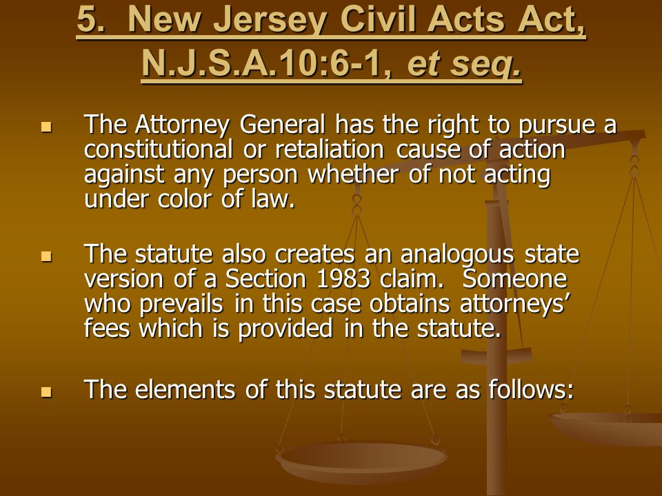5. New Jersey Civil Acts Act, N.J.S.A.10:6-1, et seq.