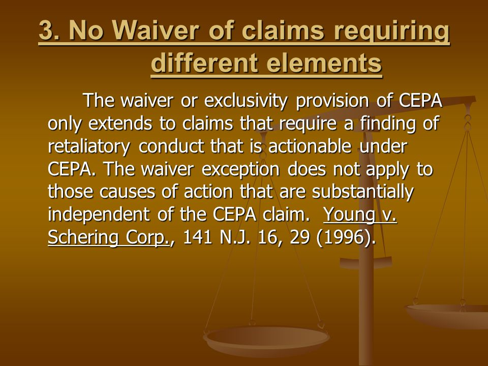 3. No Waiver of claims requiring different elements