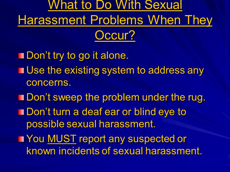 What to Do With Sexual Harassment Problems When They Occur