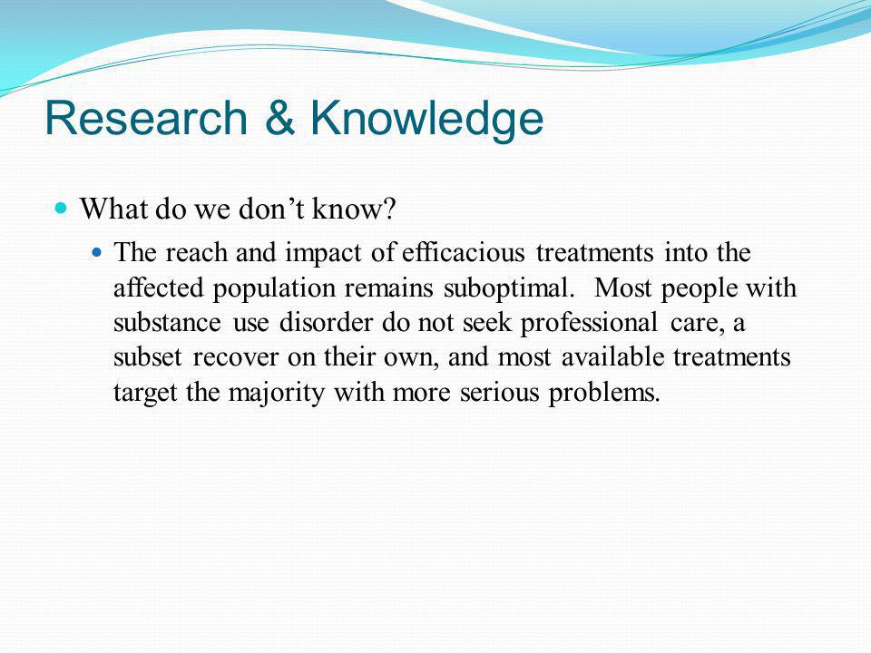Research & Knowledge What do we don't know