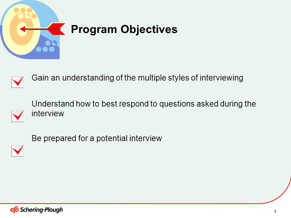 4/6/2017 Program Objectives. Gain an understanding of the multiple styles of interviewing.