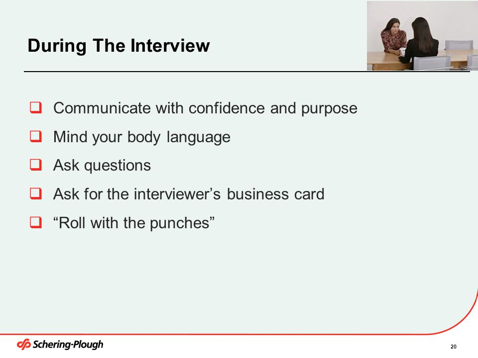 During The Interview Communicate with confidence and purpose