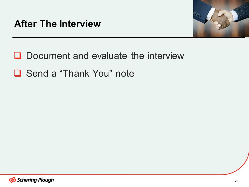 Document and evaluate the interview Send a Thank You note