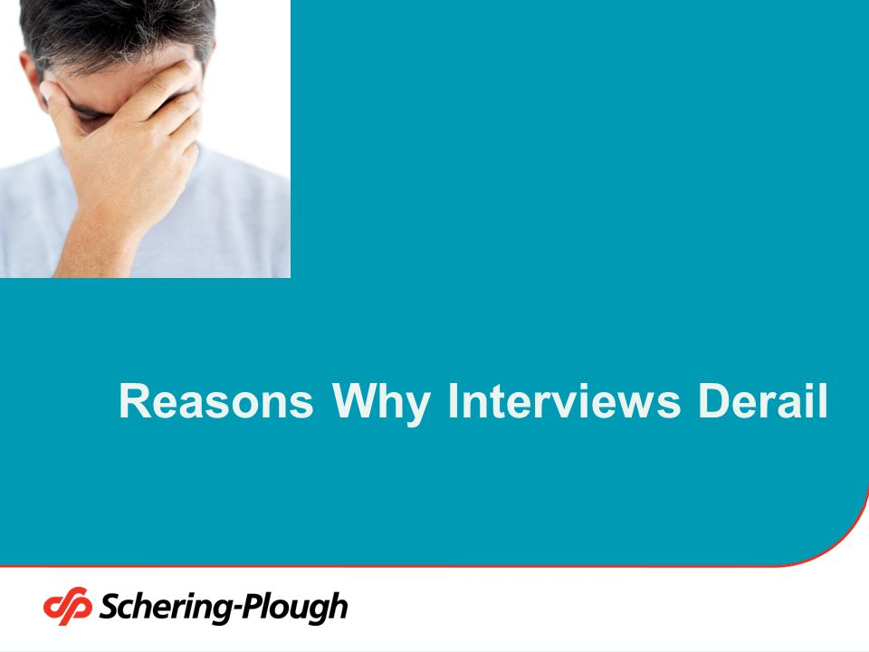 Reasons Why Interviews Derail