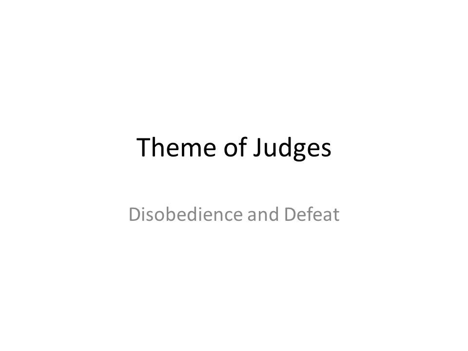 Disobedience and Defeat
