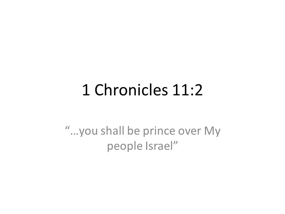 …you shall be prince over My people Israel