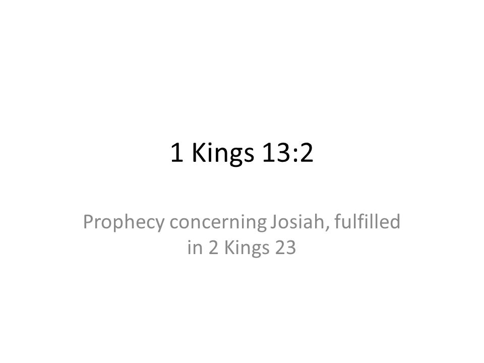 Prophecy concerning Josiah, fulfilled in 2 Kings 23