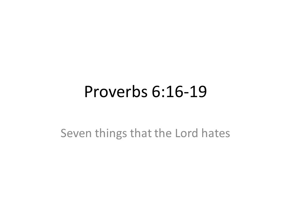 Seven things that the Lord hates