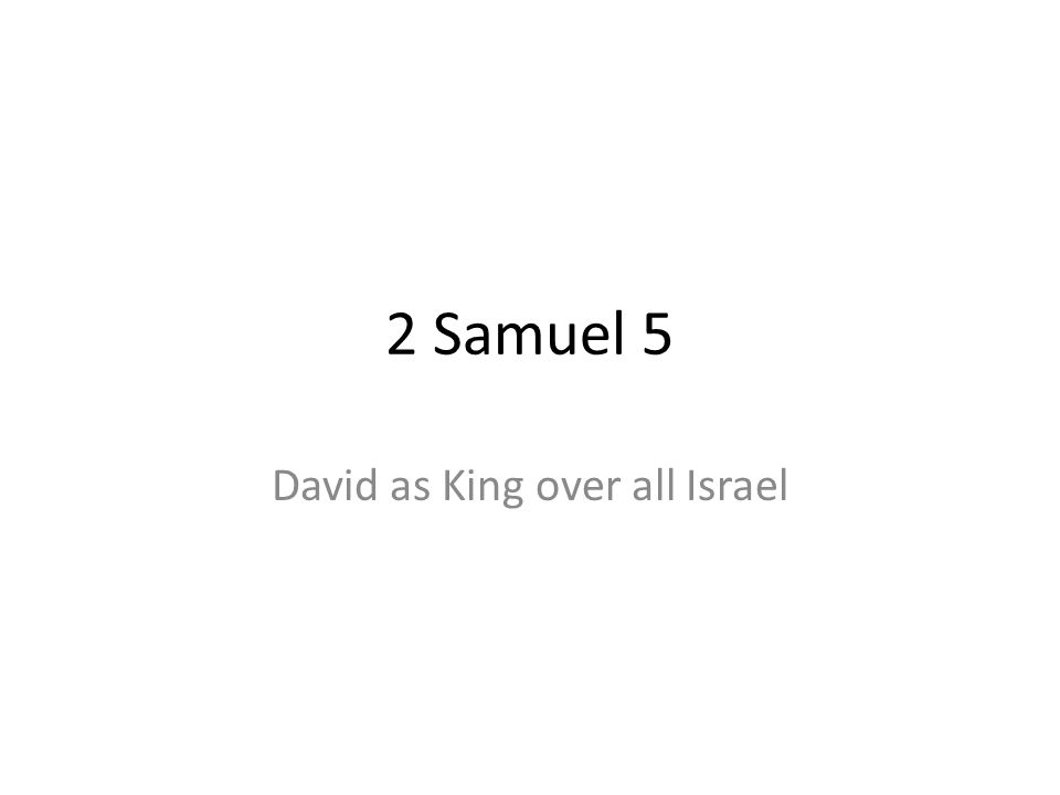 David as King over all Israel