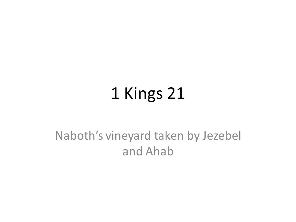 Naboth's vineyard taken by Jezebel and Ahab