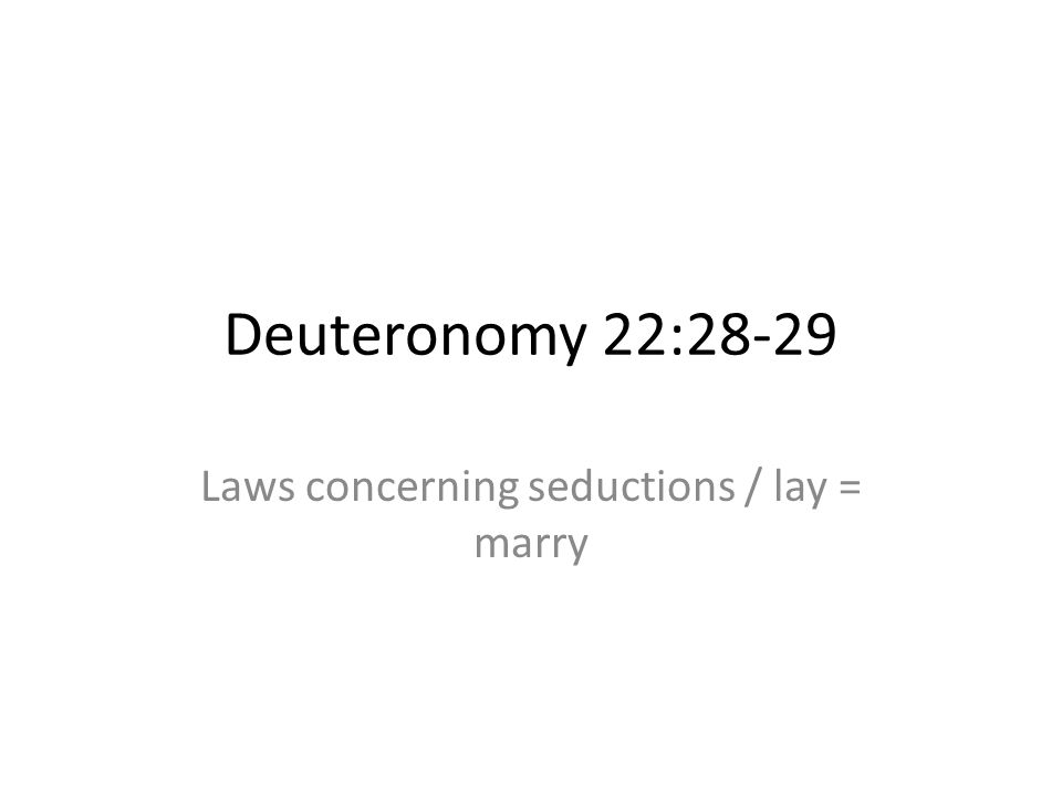 Laws concerning seductions / lay = marry