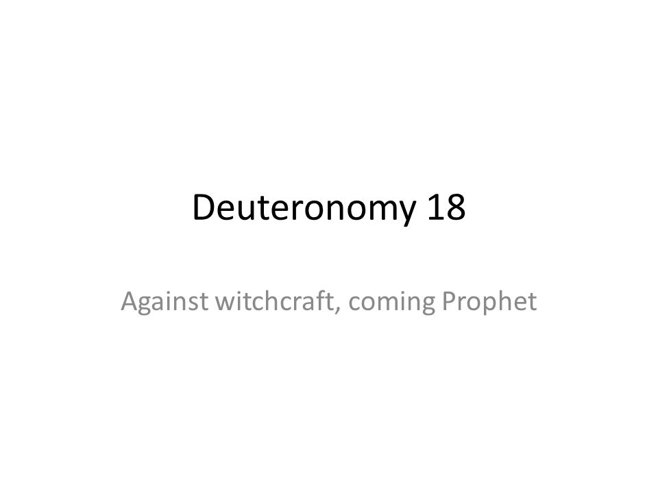 Against witchcraft, coming Prophet