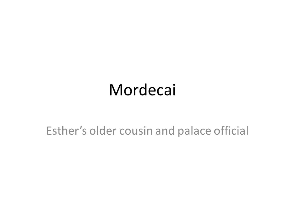Esther's older cousin and palace official