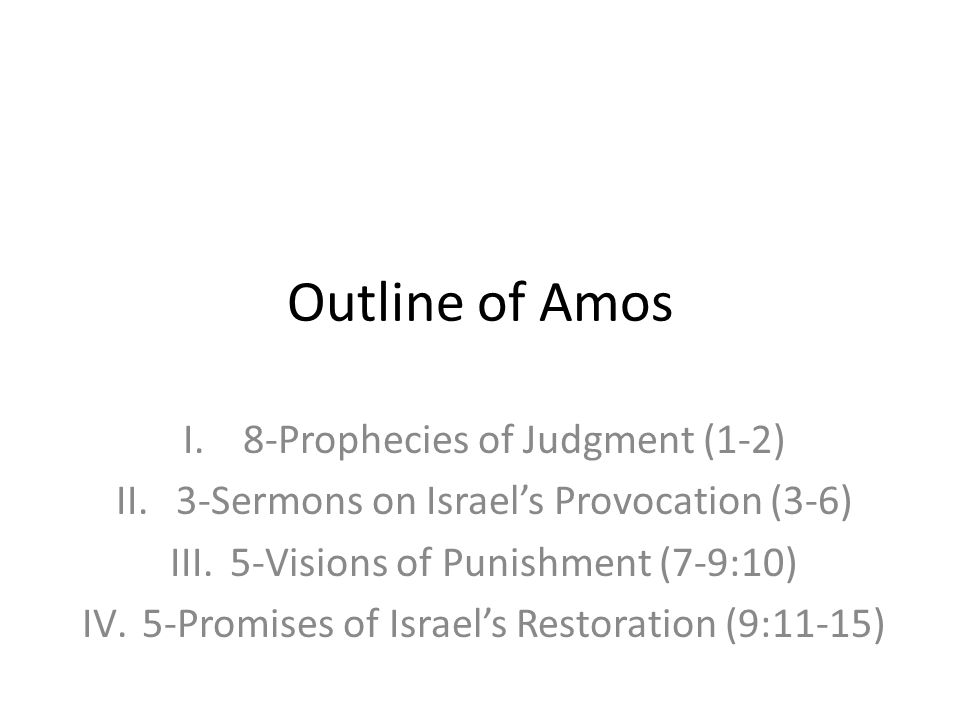 Outline of Amos 8-Prophecies of Judgment (1-2)